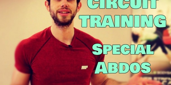 Entrainement Abdos : Le CIRCUIT-Training (Vidéo) !